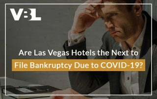 Are Las Vegas Hotels The Next To File Bankruptcy Due To COVID-19 Featured Image