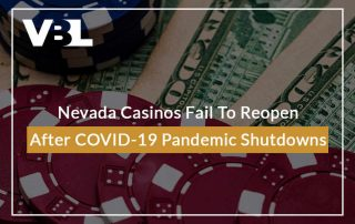 Nevada Casinos Fail To Reopen After COVID-19 Pandemic Shutdowns