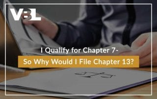 I Qualify for Chapter 7- So Why Would I File Chapter 13?