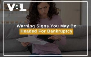 Warning Signs You May Be Headed For Bankruptcy